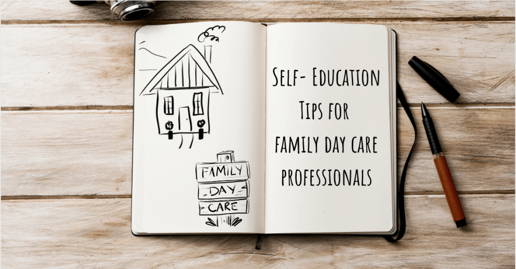Self-education tips for family day care professionals