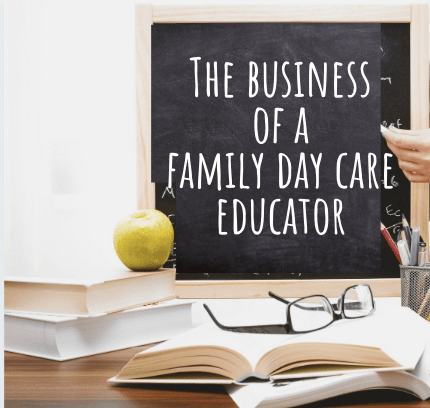 The Business of a Family Day Care Educator