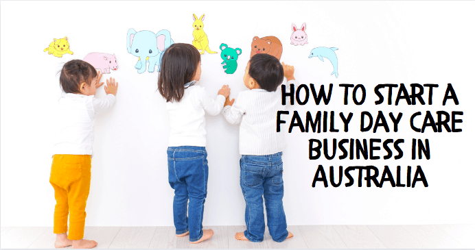 How to start a family day care in Australia